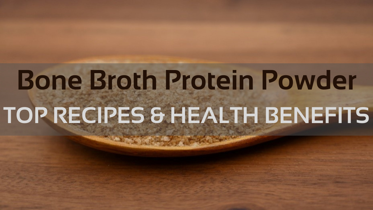 Bone Broth Protein Powder Recipes